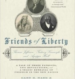 Friends of Liberty, Author: Gary B. Nash and Graham Hodges
