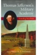 Thomas Jefferson's Military Academy: Founding West Point