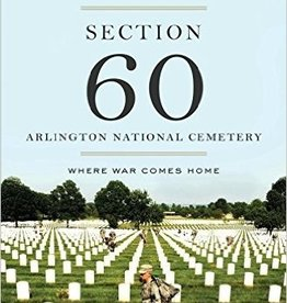 Section 60: Arlington  National Cemetery, Where War Comes Home