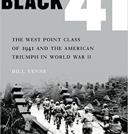 Black '41: The West Point Class of 1941 and the American Triumph in WWII