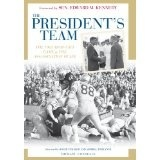 The President's Team: The 1963 Army-Navy Gave and the Assassination of JFK