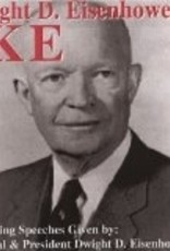 Featuring Speeces Given by: General and President Dwight D. Eisenhower