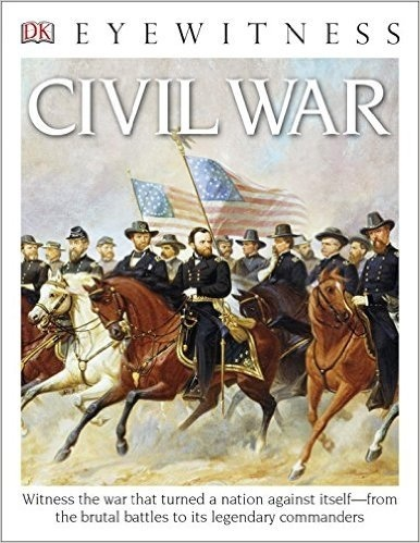 DK Eyewitness Books: Civil War