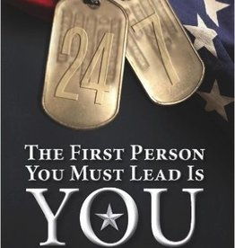 24/7: The FIrst Person You must Lead is You (Steadfast Leadership Series)