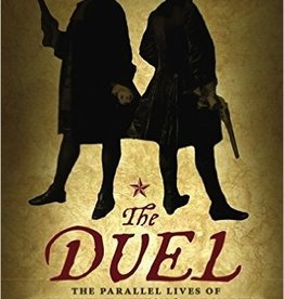 The Duel: The Parallel Lives of Alexander Hamilton and Aaron Burr