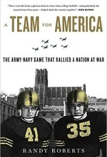 A Team For America : The Army-Navy Game that Rallied a Nation At War (Paperback/New)