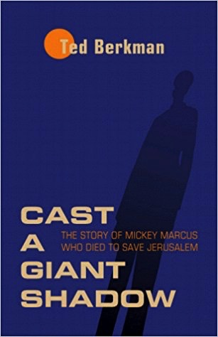 Cast a Giant Shadow: The Story of Mickey Marcus Who Died To Save Jerusalem (VINTAGE)