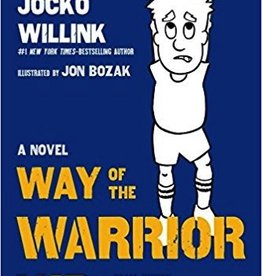 Way of the Warrior Kid: From Wimpy to Warrior the Navy SEAL Way