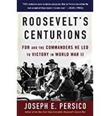 Roosevelt's Centurions: FDR and the Commanders He Led to Victory in WWII