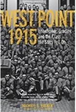 West Point 1915: Eisenhower, Bradley, and the Class the Stars Fell On (Hardcover)