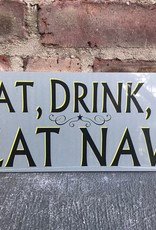 """""""Eat, Drink, and Beat Navy"""" Sign/Gray/6 x 17 inches"""