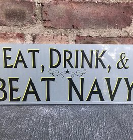 """Eat, Drink, & Beat Navy"" Sign, 6 by 17 inches"