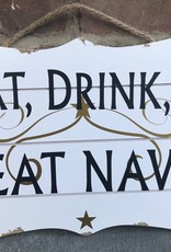 """""""Eat, Drink, & Beat Navy"""" Sign/ White /10X14 inches"""