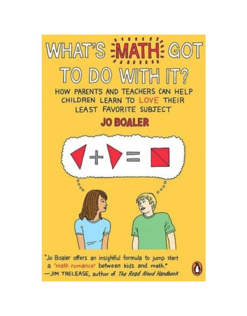 BODV What's Math Got to Do with It? How Parents and Teachers Can Help Children Learn to Love Their Least Favorite Subject