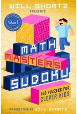 BODV Will Shortz Presents Math Masters Sudoku: 150 Puzzles for Clever Kids