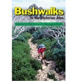 Open Spaces Publishing Bushwalks In The Victorian Alps - Glenn van der Knijff