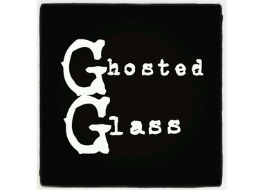 Ghosted Glass