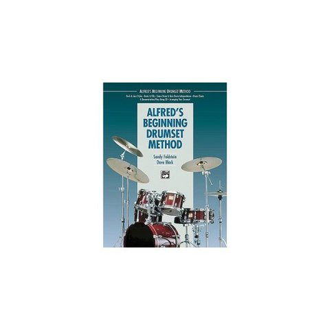 Alfred's Beginning Drumset Method by Sandy Feldstein and Dave Black; Book & CD
