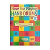 Have Fun Playing Hand Drums by Ben James; Book & CD