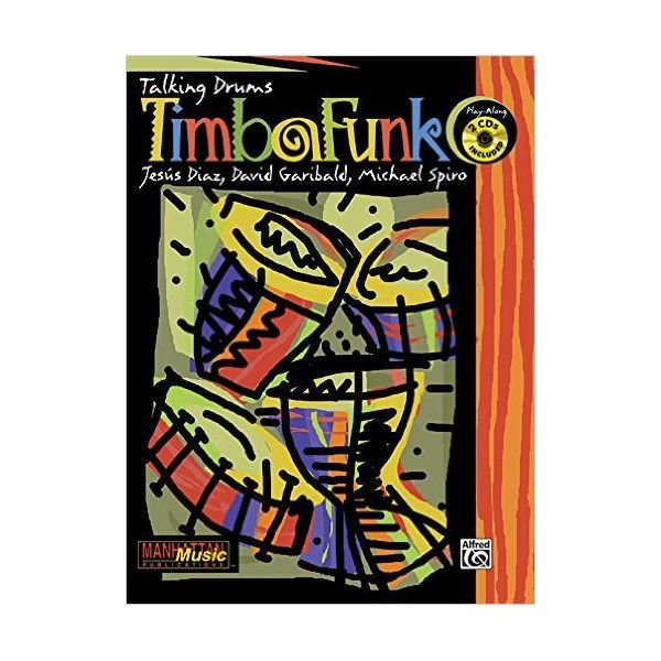 Alfred Publishing Timbafunk by David Garibald, Michael Spiro, and Jesus Diazi; Book & CD