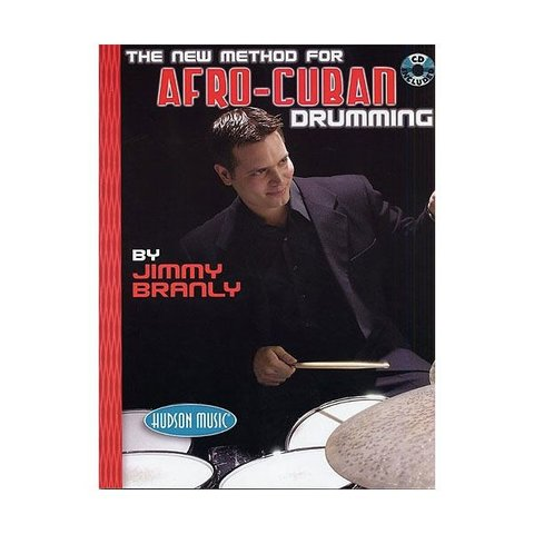 The New Method for Afro-Cuban Drumming by Jimmy Branly; Book & CD