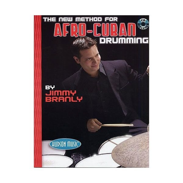 Hal Leonard The New Method for Afro-Cuban Drumming by Jimmy Branly; Book & CD
