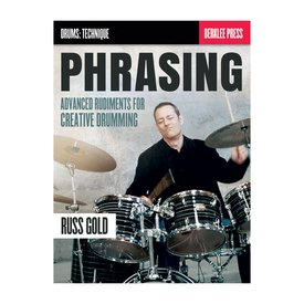 Hal Leonard Phrasing: Advanced Rudiments for Creative Drumming by Russ Gold; Book