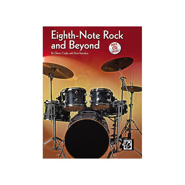 Alfred Publishing Eighth-Note Rock and Beyond by Glenn Ceglia with Dom Famularo; Book & CD