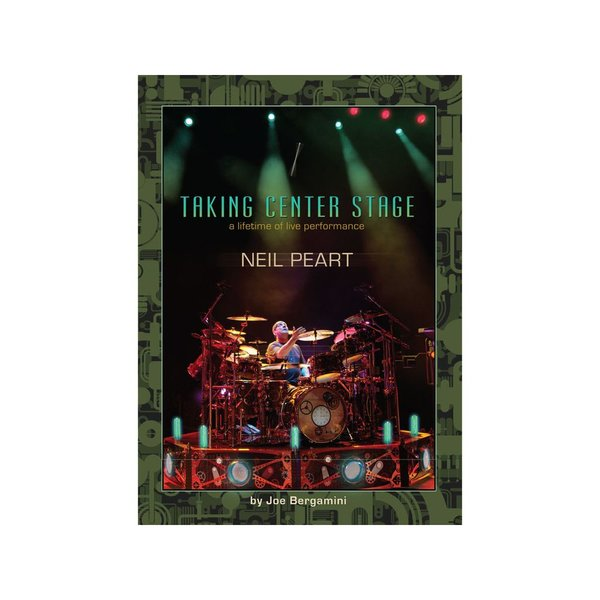 Hal Leonard Neil Peart: Taking Center Stage by Joe Bergamini; Book & DVD