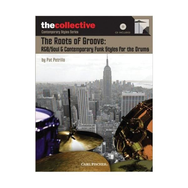 Hal Leonard The Roots of Groove: R&B/Soul & Contemporary Funk Styles For The Drums by Pat Petrillo; Book & CD