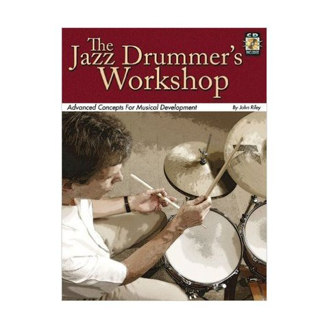 The Jazz Drummer's Workshop by John Riley; Book & CD