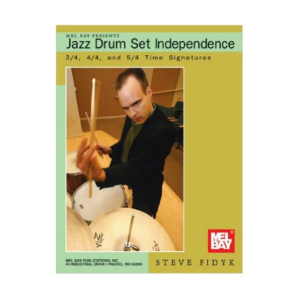 Jazz Drum Set Independence by Steve Fidyk; Book