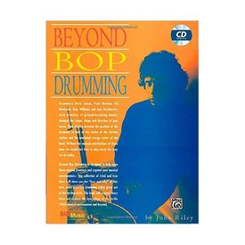 Alfred Publishing Beyond Bop Drumming by John Riley; Book & CD