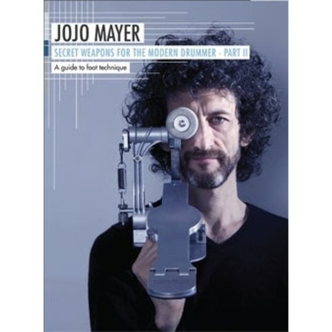 Jojo Mayer: Secrets Weapons for the Modern Drummer Pt. 2: A Guide to Foot Technique DVD Set