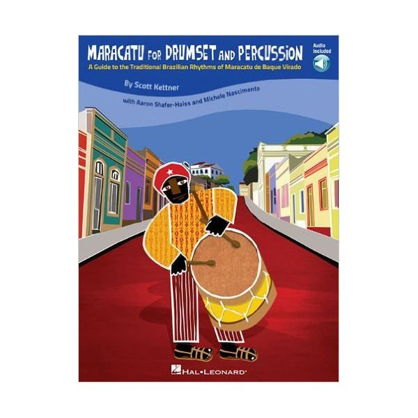 Hal Leonard Maracatu For Drumset And Percussion by Scott Kettner; Book & CD