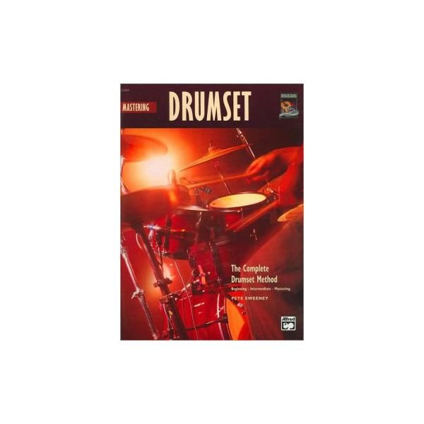 Alfred Publishing The Complete Drumset Method: Mastering Drumset by Pete Sweeney; Book & CD