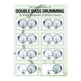 Hal Leonard The Encyclopedia of Double Bass Drumming by Bobby Rondinelli and Michael Lauren; Book