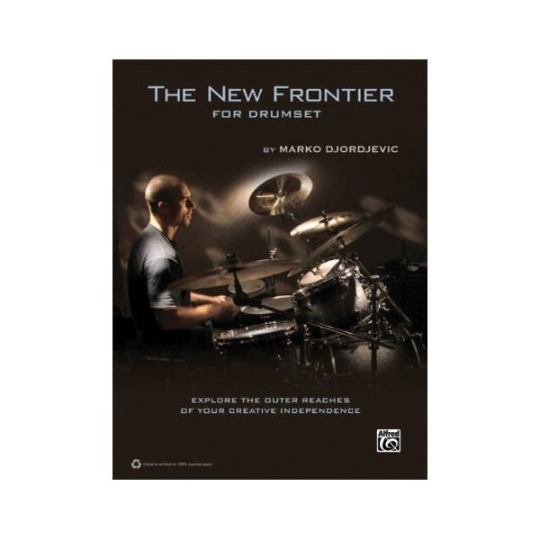 Alfred Publishing The New Frontier for Drumset By Marko Djordjevic; Book