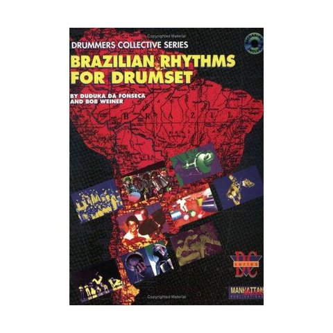 Brazilian Rhythms for Drumset by Duduka Da Fonseca and Bob Weiner; Book & CD