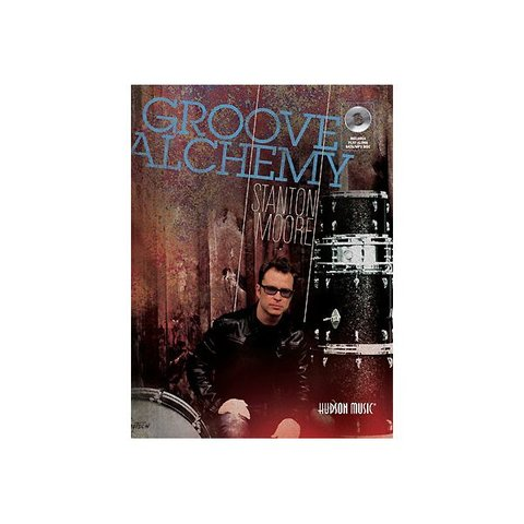 Groove Alchemy by Stanton Moore; Book & CD
