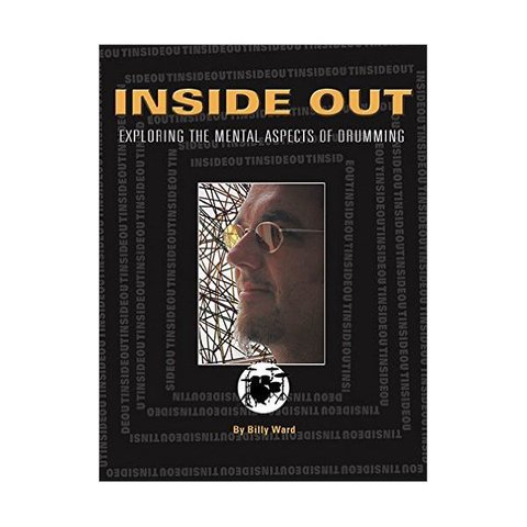 Inside Out: Exploring the Mental Aspects of Drumming by Billy Ward; Book