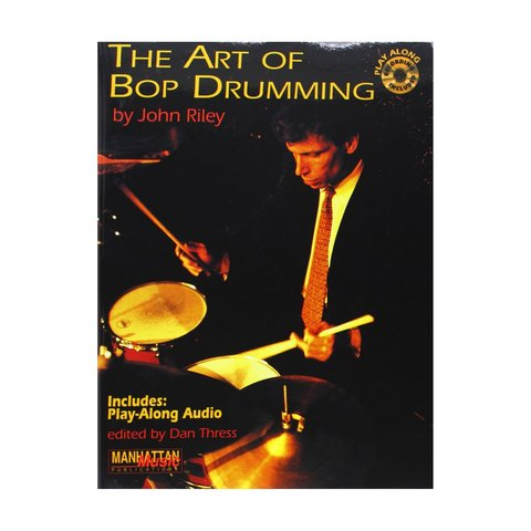 The Art of Bop Drumming by John Riley; Book & CD