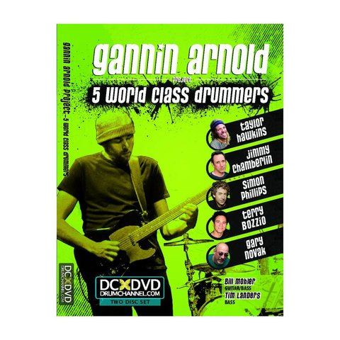 Gannin Arnold featuring Taylor Hawkins, Jimmy Chamberlain, Simon Phillips, Terry Bozzio, & Gary Novak: 5 World Class Drummers DVD