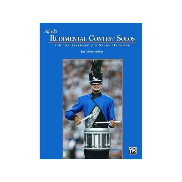 Alfred Publishing Alfred's Rudimental Contest Solos for the Intermediate Snare Drummer by Jay Wanamaker; Book