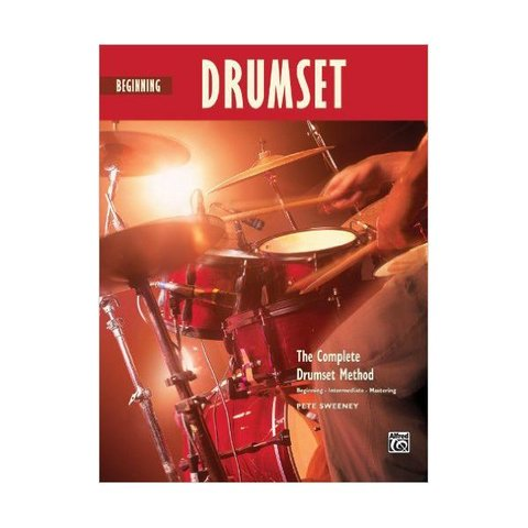 Beginning Drumset: The Complete Drumset Method by Pete Sweeney; Book