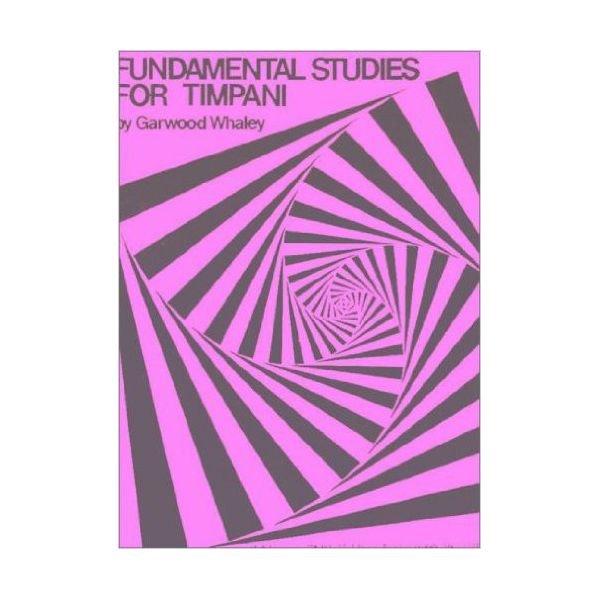Universal Percussion Fundamental Studies For Timpani by Garwood Whaley; Book