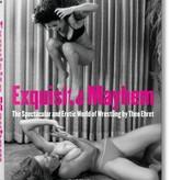 Taschen Taschen Exquisite Mayhem - The Spectacular And Erotic World of Wrestling