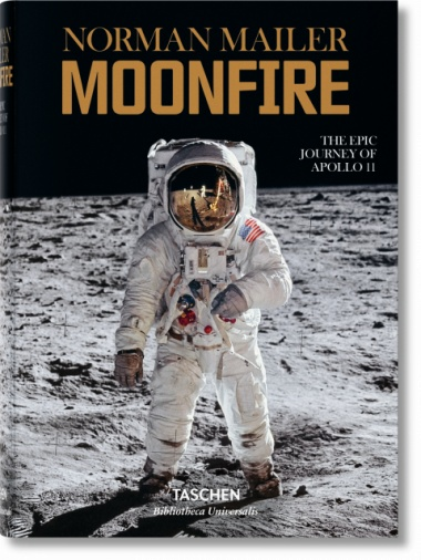 Taschen Taschen Norman Mailer. MoonFire. The Epic Journey of Apollo 11
