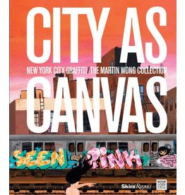 Rizzoli City as Canvas : New York City Graffiti From the Martin Wong Collection