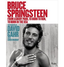 Rizzoli Bruce Springsteen : From Asbury Park, to Born To Run, to Born In The USA